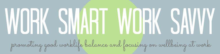Work Smart Work Savvy