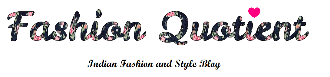 Fashion Quotient - Indian Fashion and Style Blog