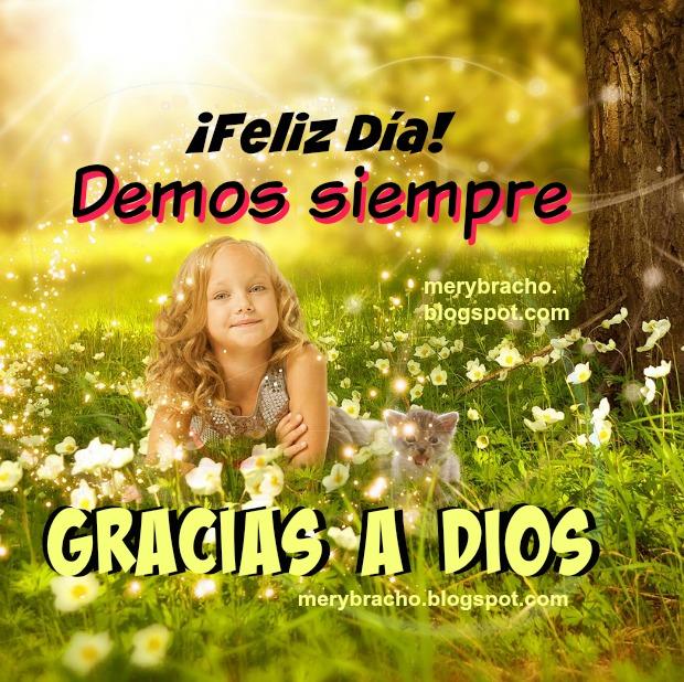 Frases de gracias a Dios, imagen cristiana de acción de gracias feliz día, posta cristiana agradeciendo a Dios.