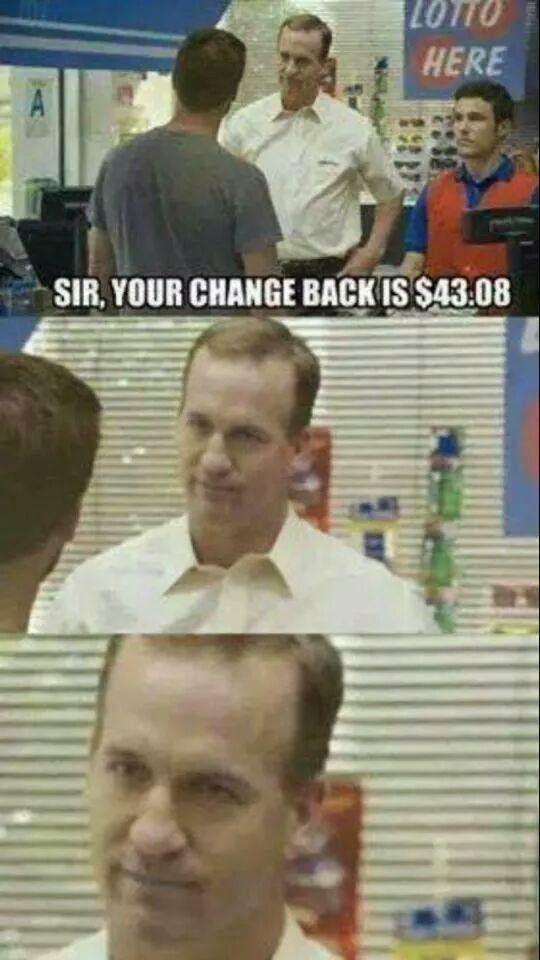 sir, your change back is $43.08 - #Peyton #Broncoshaters