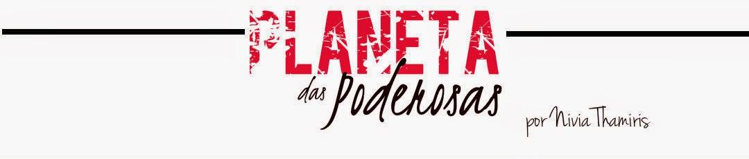 Planeta das Poderosas