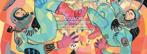 ¡GOUACHE! // 30 de junio