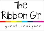 Guest DT at The Ribbon Girl!