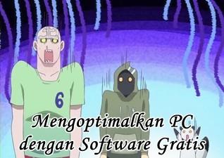 Mengoptimalkan Sistem PC secara Gratis