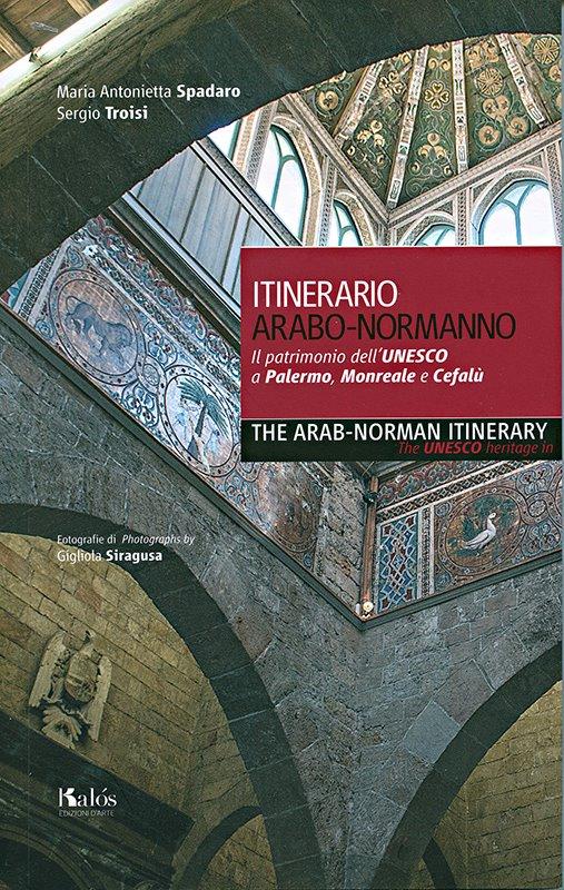 ITINERARIO ARABO-NORMANNO. Il patrimonio dell'UNESCO a Palermo, Monreale e Cefalù