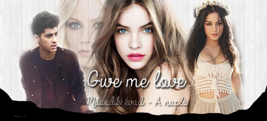 Give me love [BEFEJEZETT]