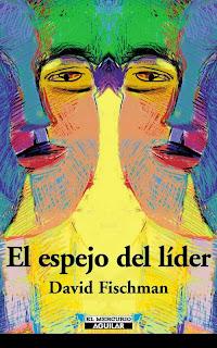RESUMEN EL ESPEJO DEL LIDER - David Fischman