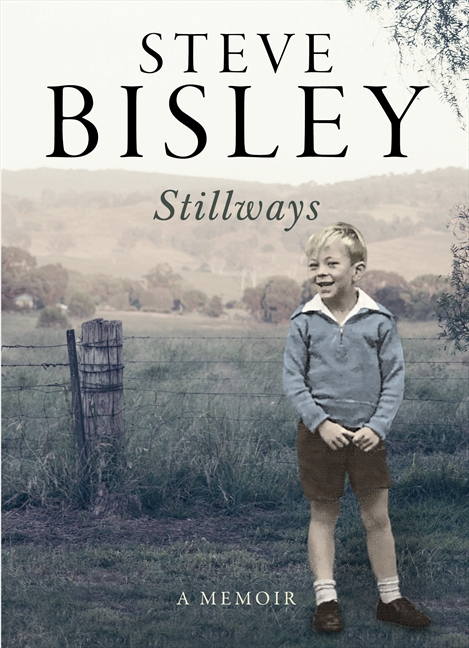 Stillways: A Memoir by Steve Bisley