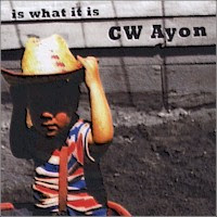 CW Ayon - Is What It Is
