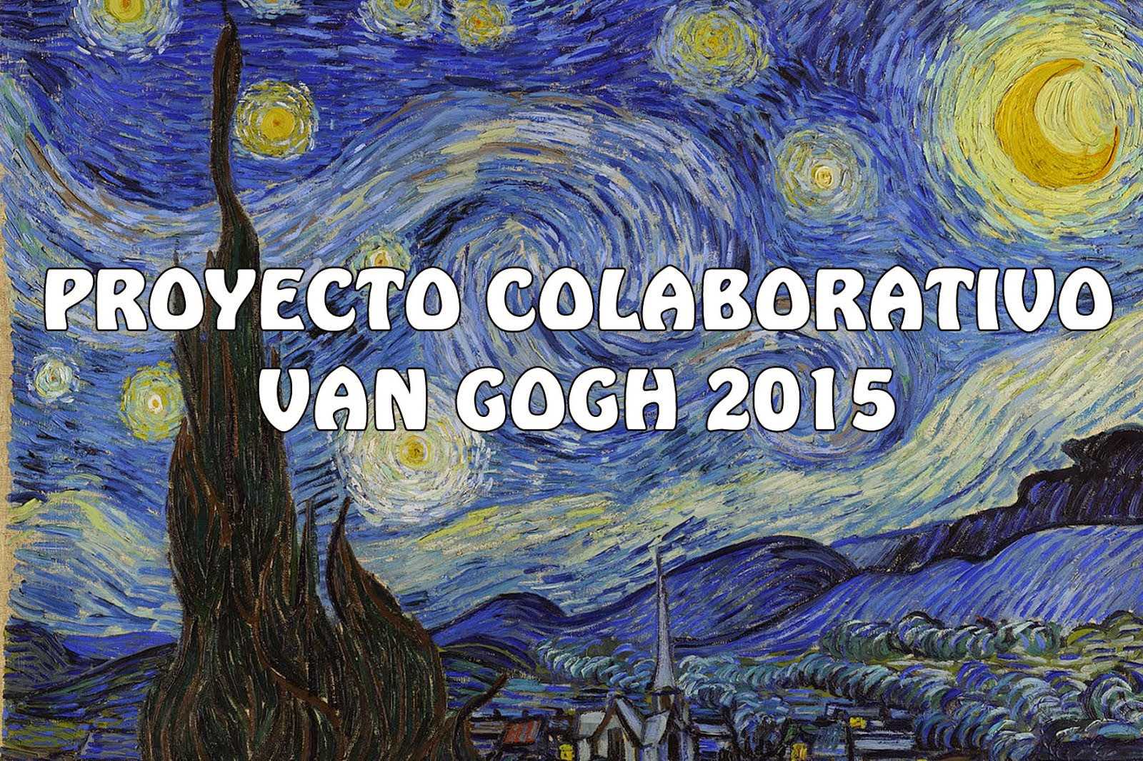 PROYECTO COLABORATIVO VAN GOGH 2015
