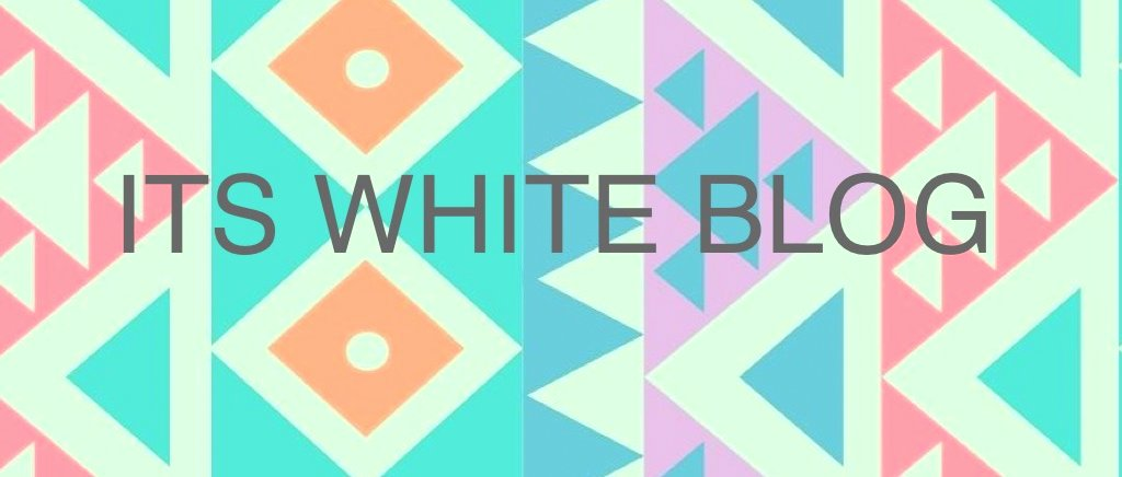 ITS WHITE BLOG