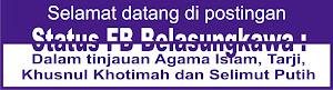 Status FB Belasungkawa : Dalam tinjauan Agama Islam, Tarji, khusnul Khotimah dan Selimut Putih