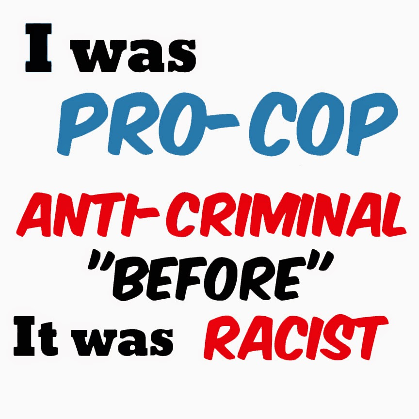 I was pro-cop anti-criminal before it was racist shirt