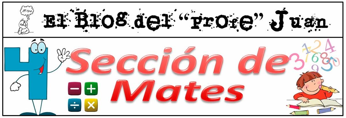 """El Blog del """"Profe"""" Juan (Mates)"""