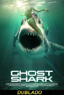 Assistir Tubarão Fantasma Dublado