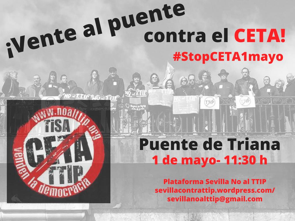 ¡VENTE AL PUENTE CONTRA EL CETA!.  1º  Mayo 11,30h. Sevilla.