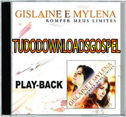Gislaine e Mylena - Romper Meus Limites - Playback