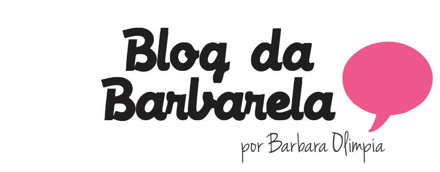 Blog da Barbarela - Blog de moda, beleza, look do dia...