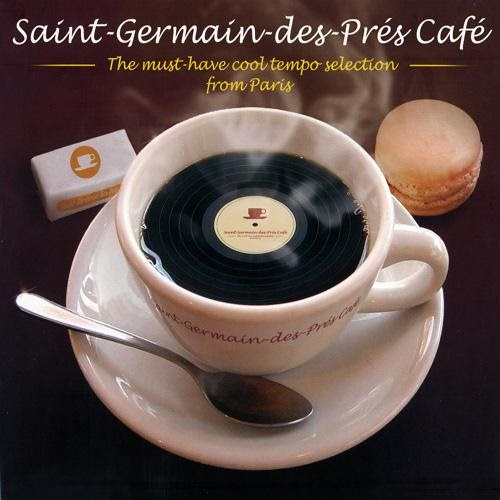 Saint Germain Des Pres Cafe The Must Have Cool Tempo