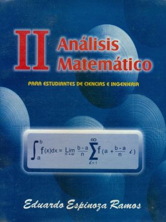 http://3.bp.blogspot.com/-E9Hy2pm7H34/T6MzNHwy6fI/AAAAAAAAA9Q/0_QYtE4uUgk/s1600/Analisis+Matematico+II+-+Eduardo+Espinoza+Ramos.jpg