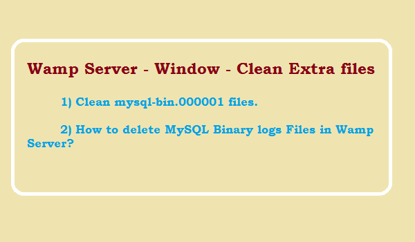 How to delete MySQL Binary logs Files in Wamp Server?