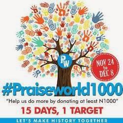 PRAISEWORLD RADIO PRESENTS #PRAISEWORLD1000 - A 15 DAY FUNDRAISING CAMPAIGN (NOV 24 - DEC 8)