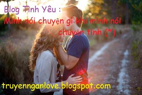 Blog Tình Yêu :Mình nói chuyện gì khi mình nói chuyện tình (*)