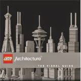 LEGO® Architecture: The Visual Guide