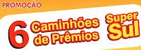 Promoção 6 Caminhões de Prêmios Super Sul
