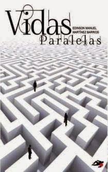 """Vidas paralelas"" novela de Edinson Martinez"