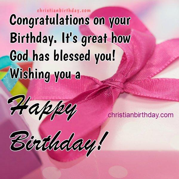 Wishing you a Happy Birthday Congratulations – Christian Happy Birthday Card