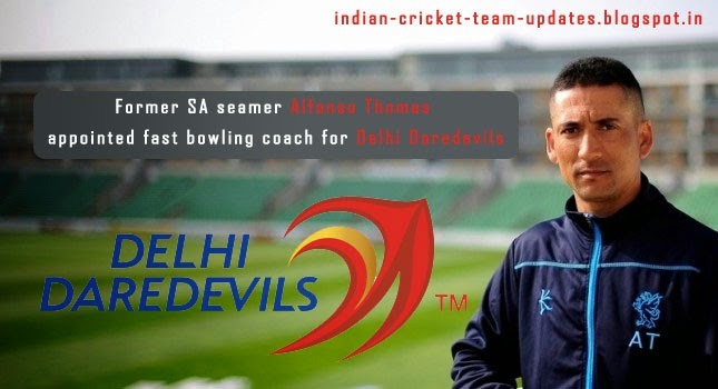 Alfonso Thomas appointed fast bowling coach for Delhi Daredevils in IPL 2015