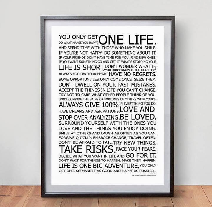 You Only Get One Life Do What Makes You Happy And Spend Time With