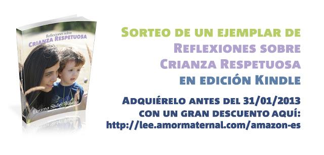 Sorteo de un ejemplar de Reflexiones sobre Crianza Respetuosa en Edición Kindle - 50% de descuento en compras antes del 31 de enero de 2013