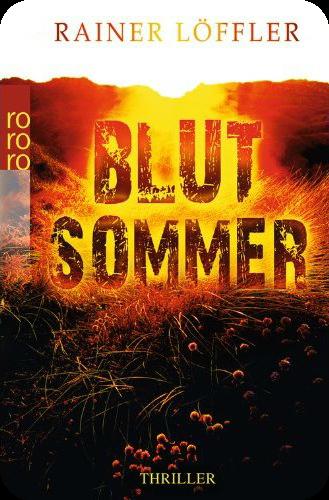 http://www.buecher-bloggeria.de/2014/10/rezension-blutsommer-von-rainer-loffler.html