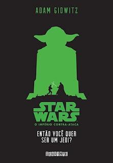 Star Wars: Então você quer ser um Jedi? (Adam Gidwitz)