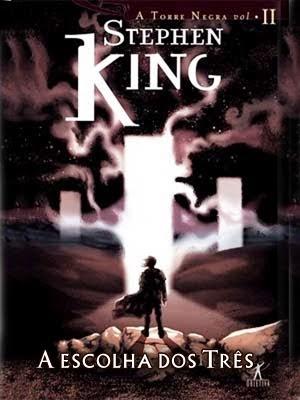 Hora de Ler: A Escolha Dos Três - Stephen King (Torre Negra #2)