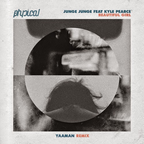 Junge Junge feat. Kyle Pearce - Beautiful Girl (Yaaman Remix)