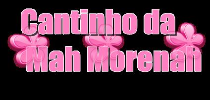cantinho da Mah Morenah