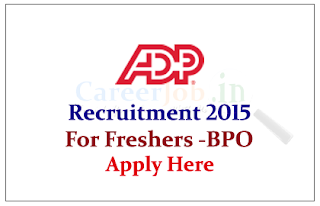 ADP Pvt Ltd Hiring for the post of Process Associate -Non Voice BPO, 2015