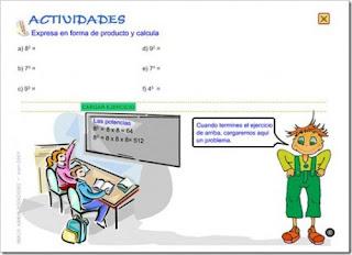 http://www3.gobiernodecanarias.org/medusa/eltanquematematico/laspotencias/actividades/actividades_1p.html