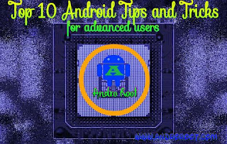Top 10 Android Tips and Tricks pART 2  ANDRO ROOT