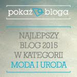 Najlepszy polski blog  w UK  w kategorii moda i uroda :)