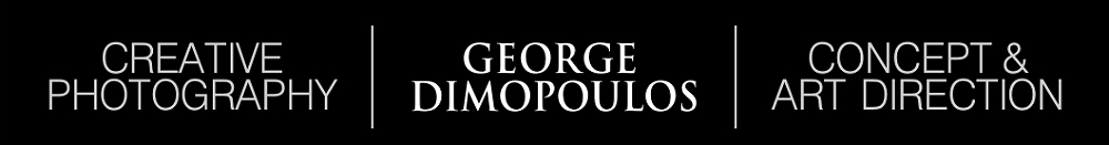 GEORGE DIMOPOULOS : Creativity with Passion! Photography for Fashion, Arts & Lifestyle