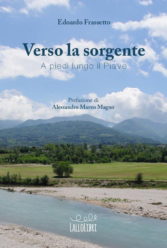 Verso la Sorgente - A piedi lungo il Piave