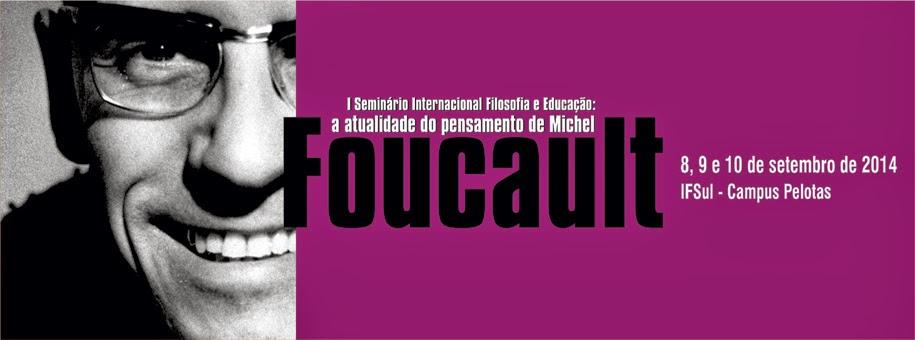 I Seminário Internacional Filosofia e Educação: a atualidade do pensamento de Michel Foucault