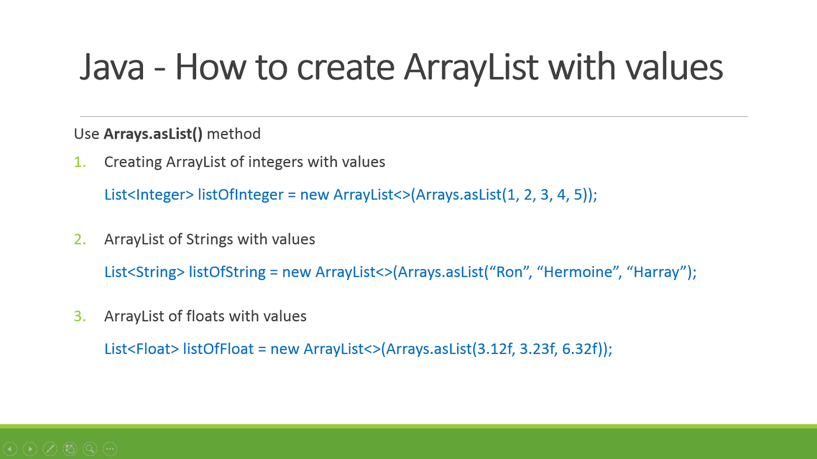 java arraylist List of all methods of arraylist in java with proper explanation using example arraylist is a subclass of abstractlist class and it implements list interface it has various methods that are defined and inherited from its parent class.