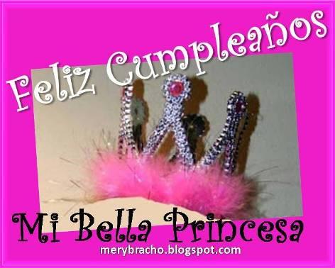 Feliz Cumpleaños Mi Bella Princesa. Palabras para felicitar a una niña por su cumpleaños, dedicatoria en poema cristiano para princesa. Postales imágenes tarjetas lindas para mi princesita en su cumpleaños. felicitaciones princesa de mi corazón.