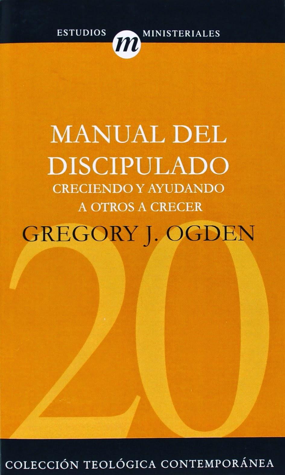 Gregory J. Ogden-Manual Del Discipulado-