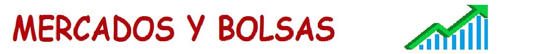 MERCADOS Y BOLSAS
